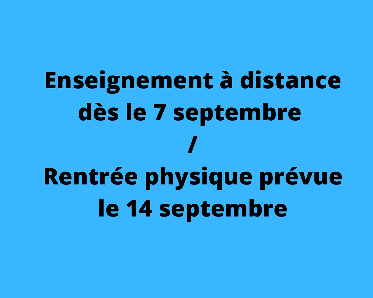 Enseignement à distance dès le 7 septembre et rentrée physique prévue le 14 septembre